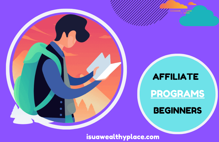 Best Affiliate Programs for Beginners without a Website
