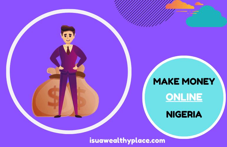 Best Ways to Make Money Online in Nigeria