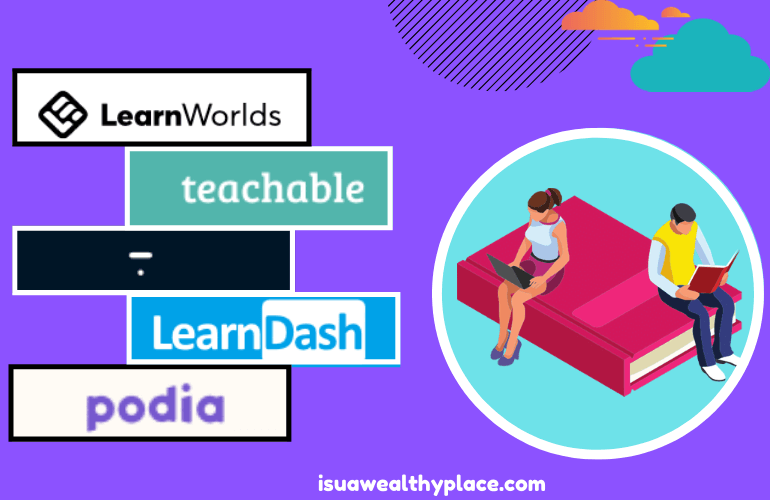 Thinkific Vs Teachable vs Learnworlds vs Podia vs LearnDash
