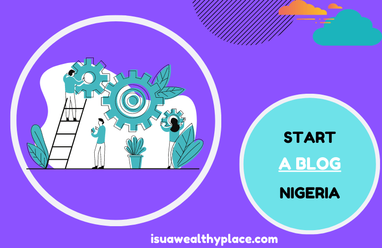 Start A Blog In Nigeria in 2020
